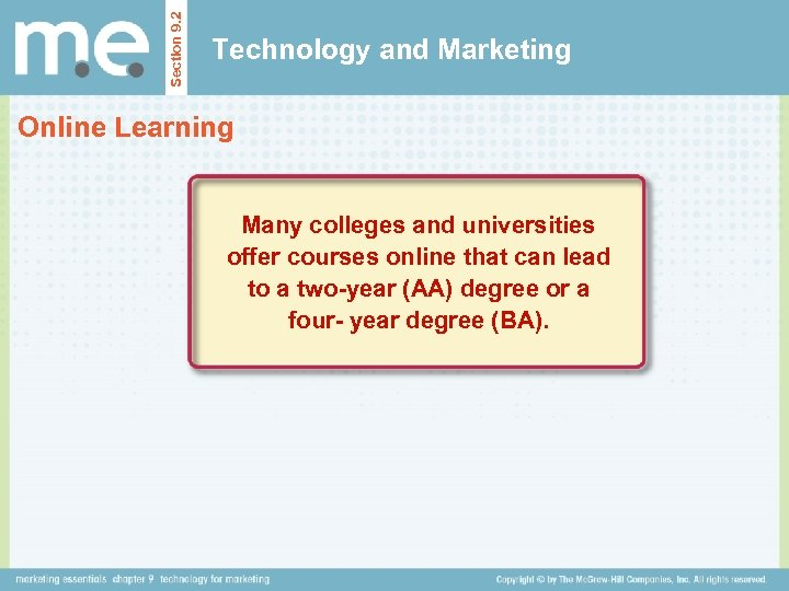 Section 9. 2 Technology and Marketing Online Learning Many colleges and universities offer courses