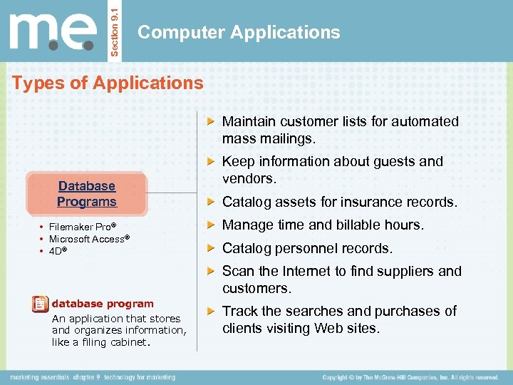 Section 9. 1 Computer Applications Types of Applications Maintain customer lists for automated mass