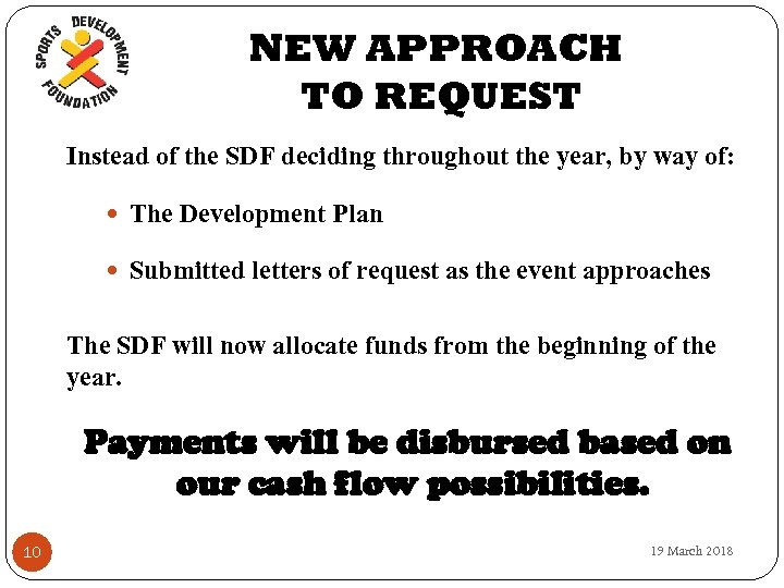 NEW APPROACH TO REQUEST Instead of the SDF deciding throughout the year, by way