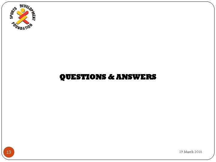 QUESTIONS & ANSWERS 13 19 March 2018