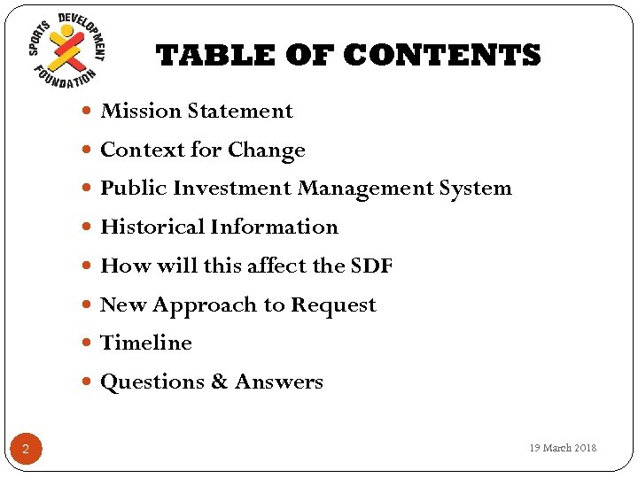 TABLE OF CONTENTS Mission Statement Context for Change Public Investment Management System Historical Information