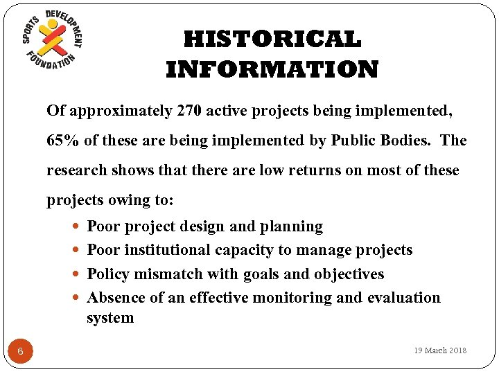 HISTORICAL INFORMATION Of approximately 270 active projects being implemented, 65% of these are being
