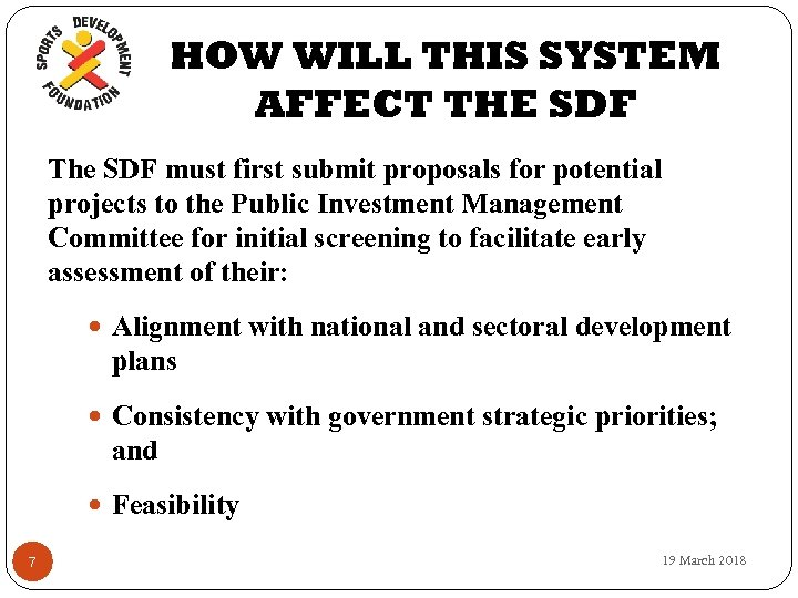 HOW WILL THIS SYSTEM AFFECT THE SDF The SDF must first submit proposals for