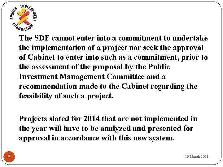 The SDF cannot enter into a commitment to undertake the implementation of a project