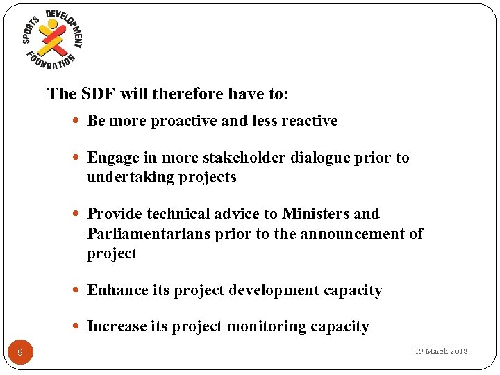 The SDF will therefore have to: Be more proactive and less reactive Engage in