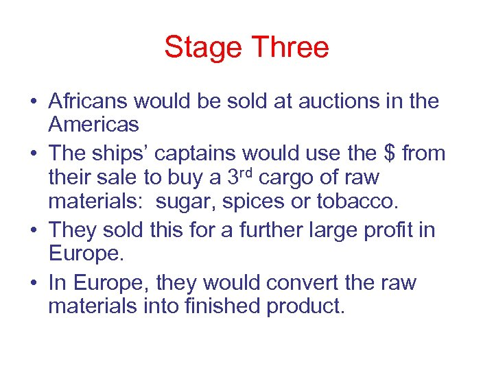 Stage Three • Africans would be sold at auctions in the Americas • The