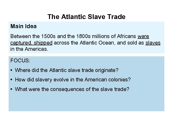 The Atlantic Slave Trade Main Idea Between the 1500 s and the 1800 s