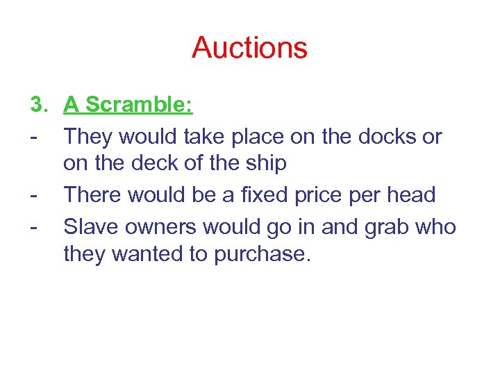 Auctions 3. A Scramble: - They would take place on the docks or on