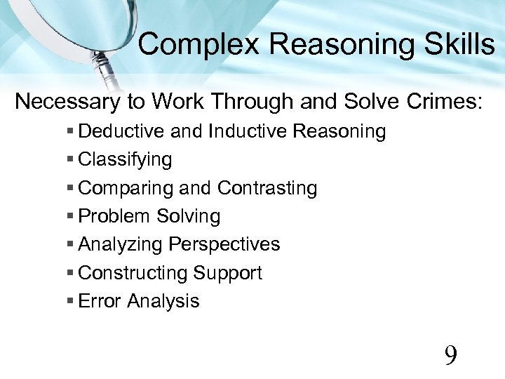 Complex Reasoning Skills Necessary to Work Through and Solve Crimes: § Deductive and Inductive