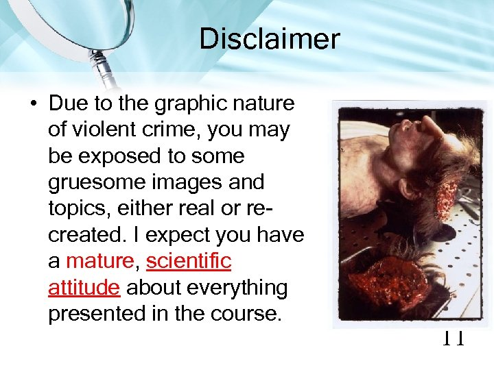 Disclaimer • Due to the graphic nature of violent crime, you may be exposed
