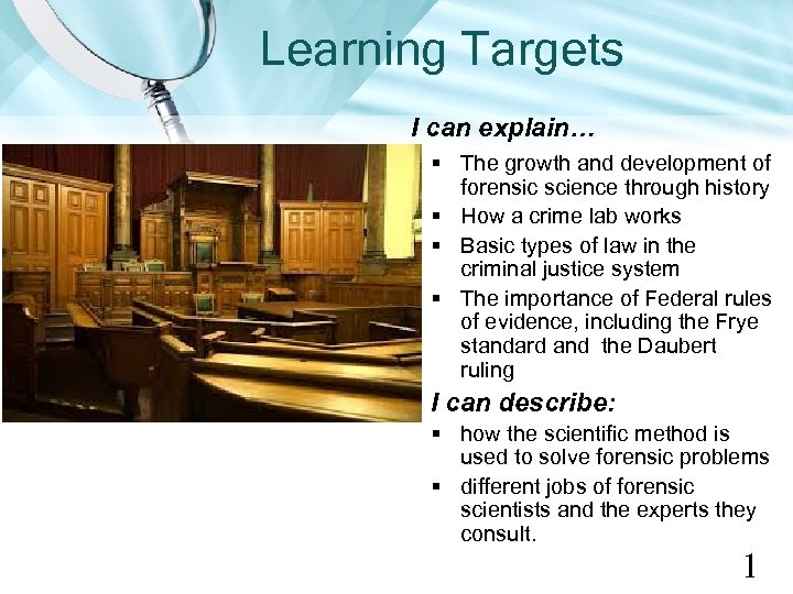 Learning Targets I can explain… § The growth and development of forensic science through