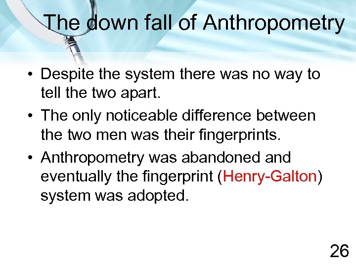 The down fall of Anthropometry • Despite the system there was no way to