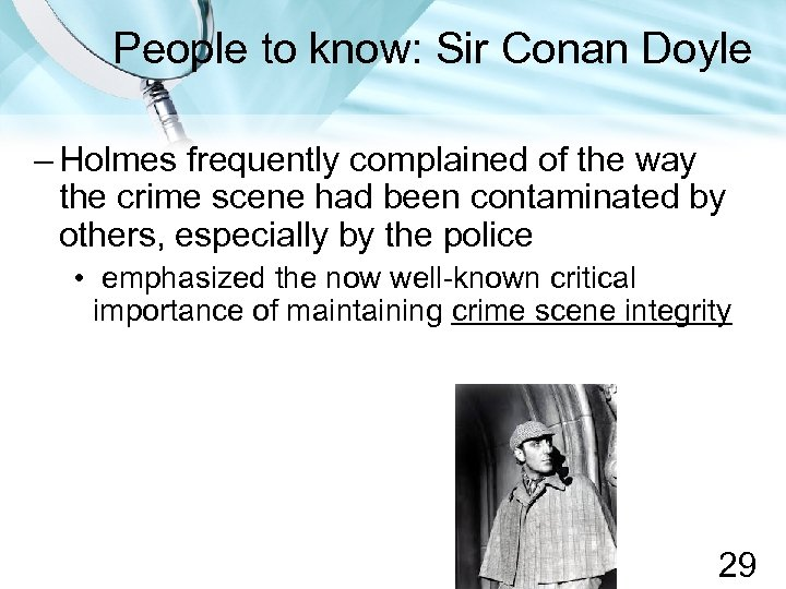 People to know: Sir Conan Doyle – Holmes frequently complained of the way the