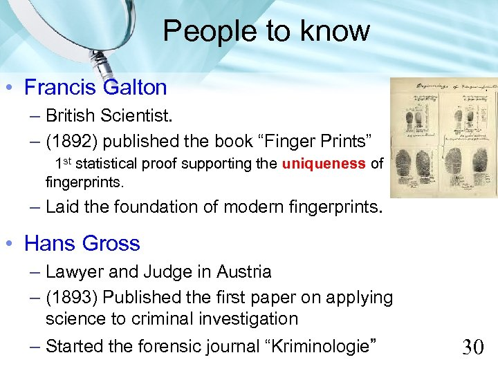 People to know • Francis Galton – British Scientist. – (1892) published the book