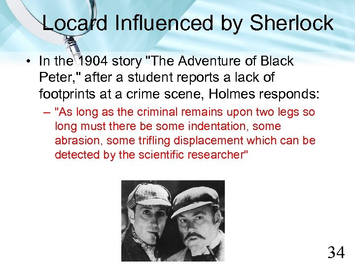 Locard Influenced by Sherlock • In the 1904 story