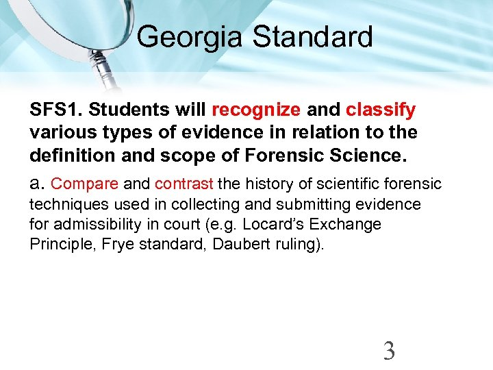Georgia Standard SFS 1. Students will recognize and classify various types of evidence in