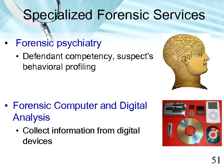 Specialized Forensic Services • Forensic psychiatry • Defendant competency, suspect's behavioral profiling • Forensic