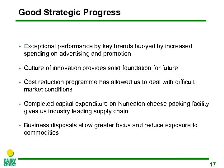 Good Strategic Progress • Exceptional performance by key brands buoyed by increased spending on