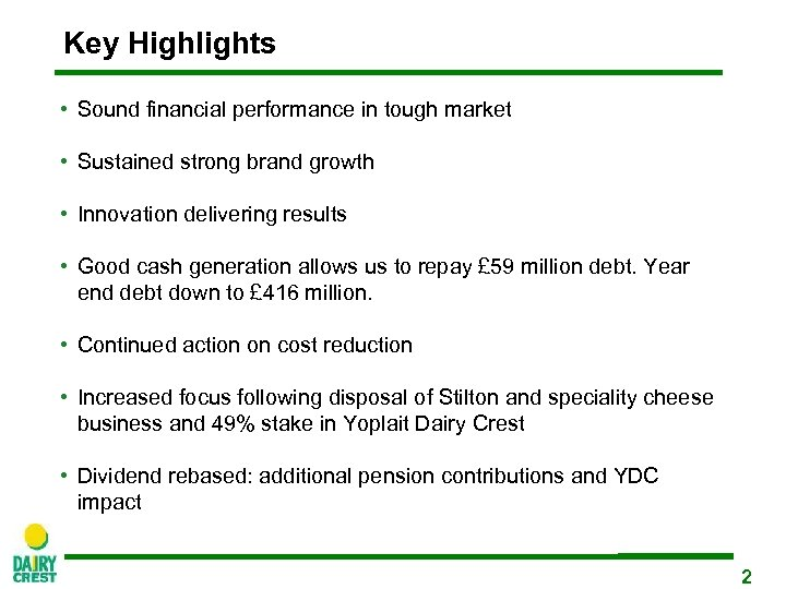 Key Highlights • Sound financial performance in tough market • Sustained strong brand growth