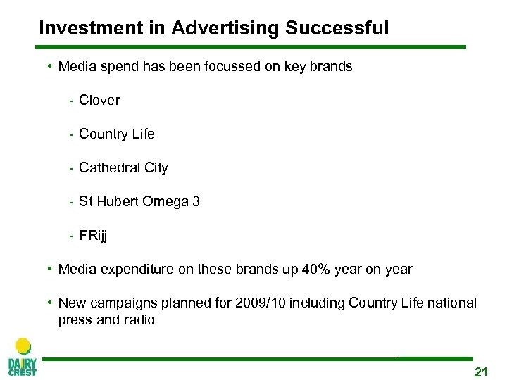 Investment in Advertising Successful • Media spend has been focussed on key brands -
