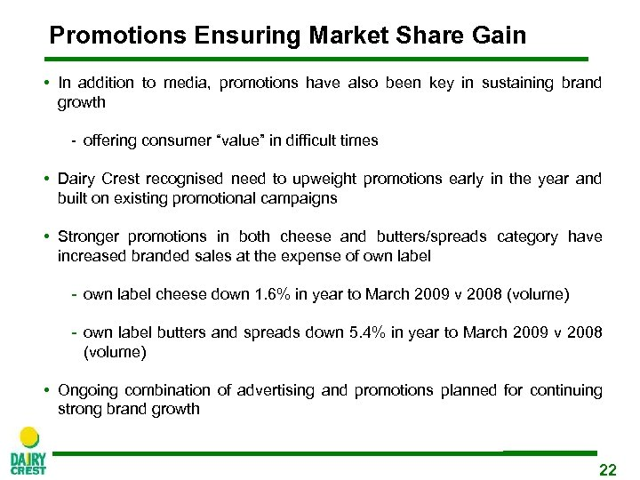 Promotions Ensuring Market Share Gain • In addition to media, promotions have also been