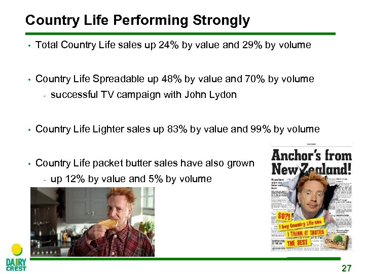 Country Life Performing Strongly • Total Country Life sales up 24% by value and