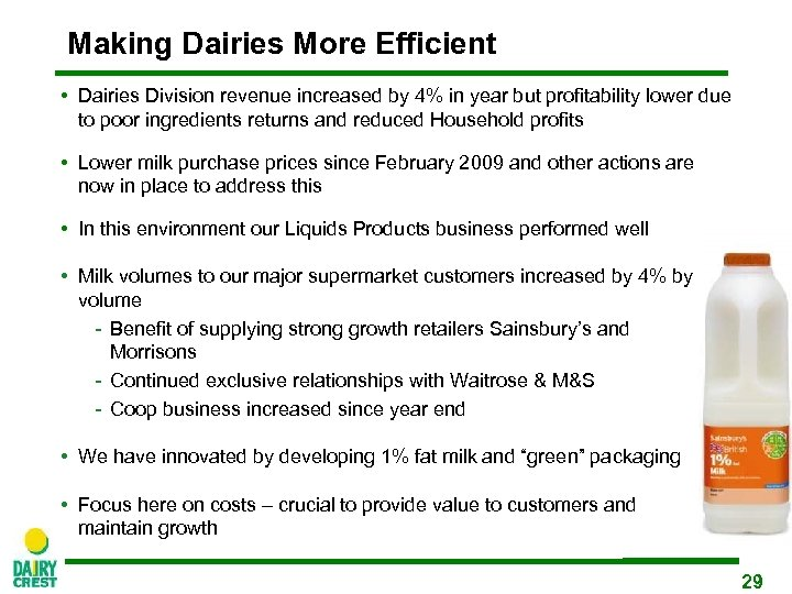 Making Dairies More Efficient • Dairies Division revenue increased by 4% in year but