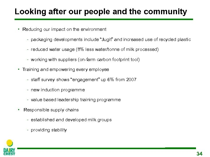 Looking after our people and the community • Reducing our impact on the environment