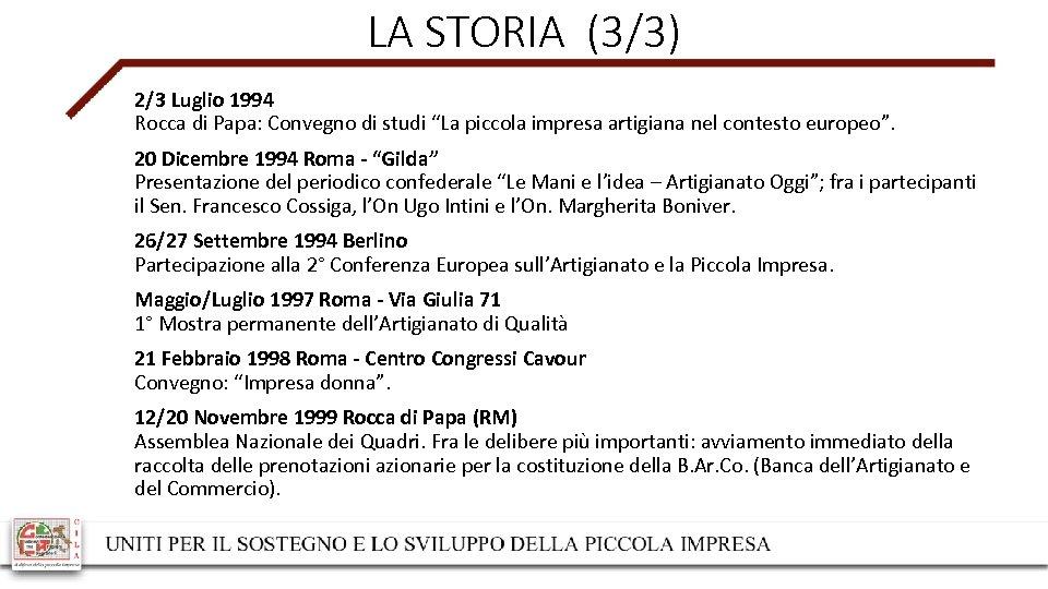 """LA STORIA (3/3) 2/3 Luglio 1994 Rocca di Papa: Convegno di studi """"La piccola"""