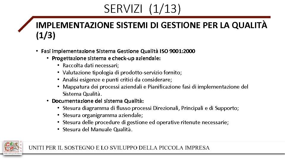 SERVIZI (1/13) IMPLEMENTAZIONE SISTEMI DI GESTIONE PER LA QUALITÀ (1/3) • Fasi implementazione Sistema