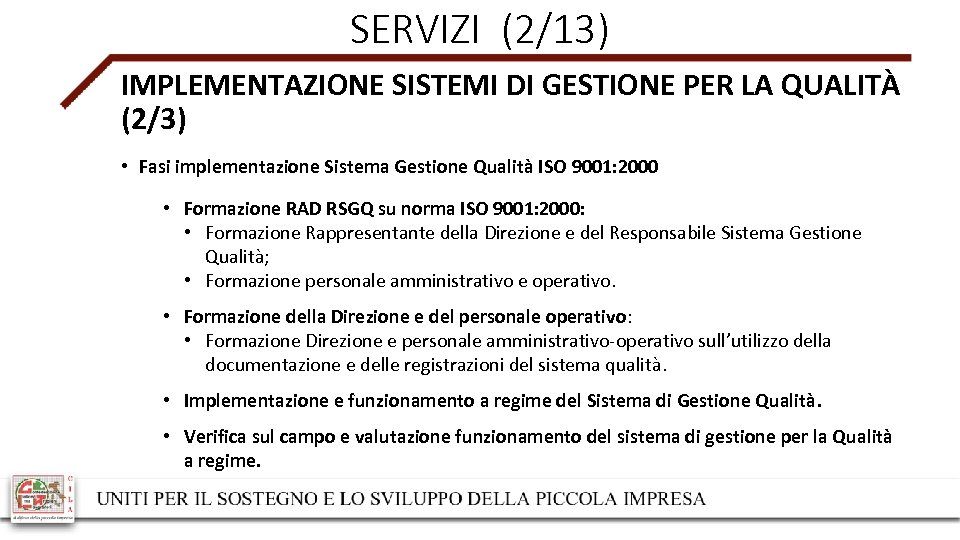 SERVIZI (2/13) IMPLEMENTAZIONE SISTEMI DI GESTIONE PER LA QUALITÀ (2/3) • Fasi implementazione Sistema