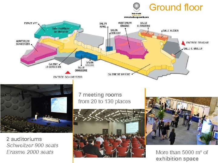 Ground floor 7 meeting rooms from 20 to 130 places 2 auditoriums Schweitzer 900