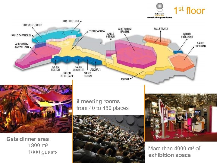 1 st floor 9 meeting rooms from 40 to 450 places Gala dinner area
