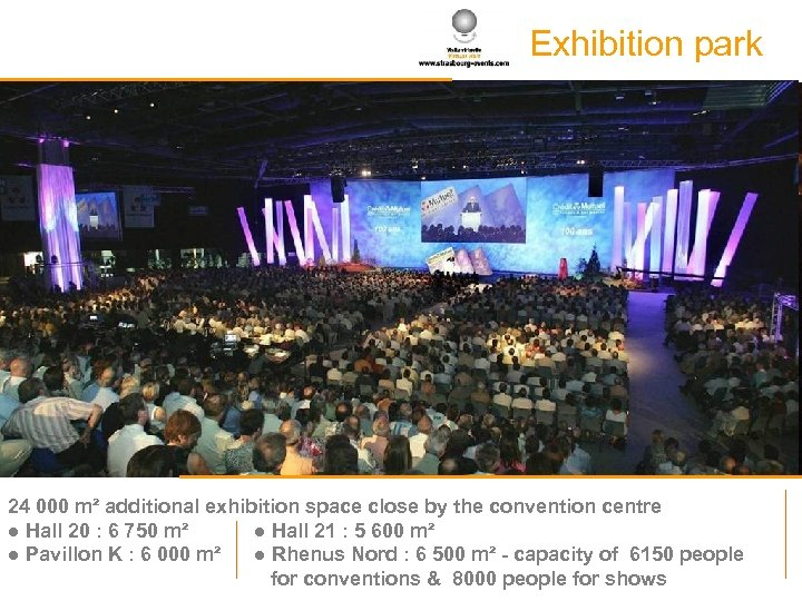 Exhibition park 24 000 m² additional exhibition space close by the convention centre ●