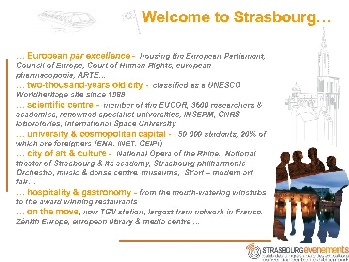 Welcome to Strasbourg… … European par excellence - housing the European Parliament, Council of