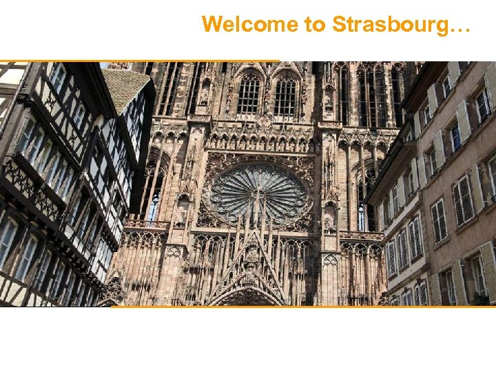 Welcome to Strasbourg…