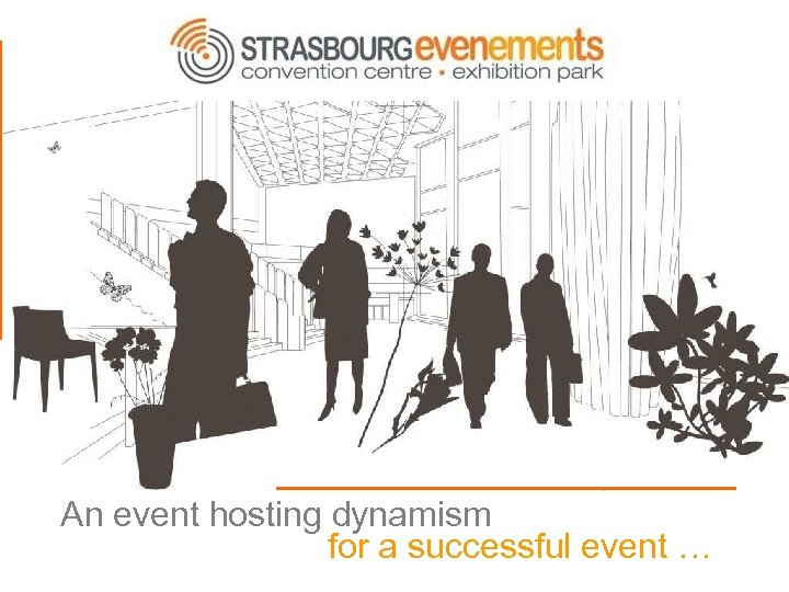 An event hosting dynamism for a successful event …