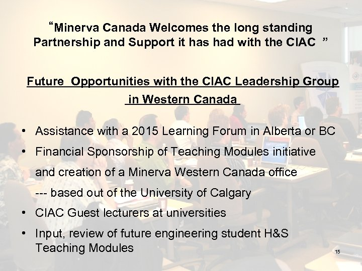 """""""Minerva Canada Welcomes the long standing Partnership and Support it has had with the"""
