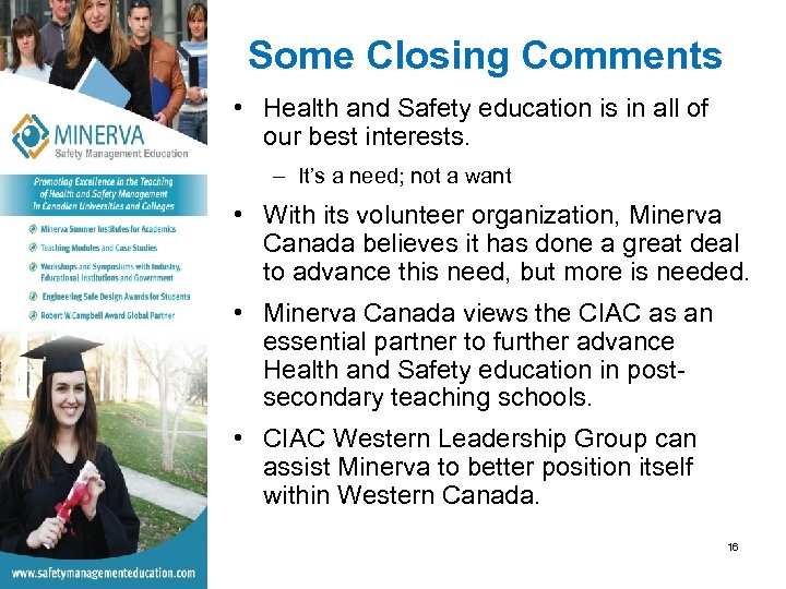 Some Closing Comments • Health and Safety education is in all of our best