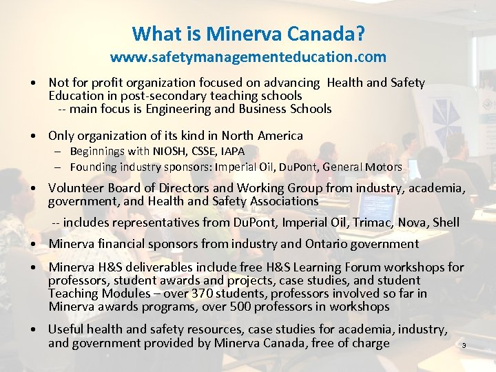 What is Minerva Canada? www. safetymanagementeducation. com • Not for profit organization focused on