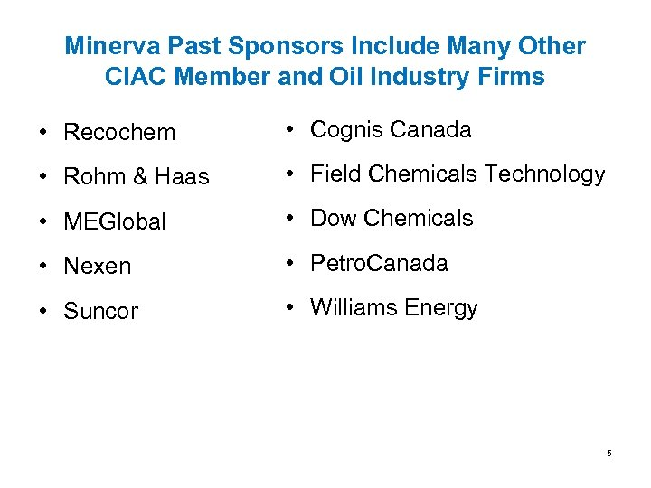 Minerva Past Sponsors Include Many Other CIAC Member and Oil Industry Firms • Recochem