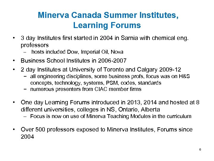 Minerva Canada Summer Institutes, Learning Forums • 3 day Institutes first started in 2004