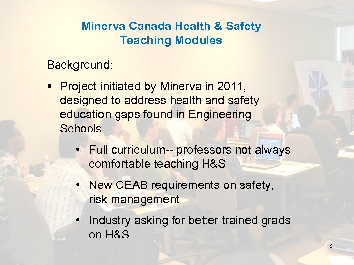 Minerva Canada Health & Safety Teaching Modules Background: § Project initiated by Minerva in