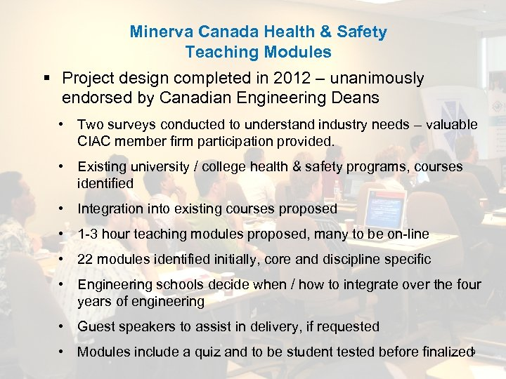 Minerva Canada Health & Safety Teaching Modules § Project design completed in 2012 –