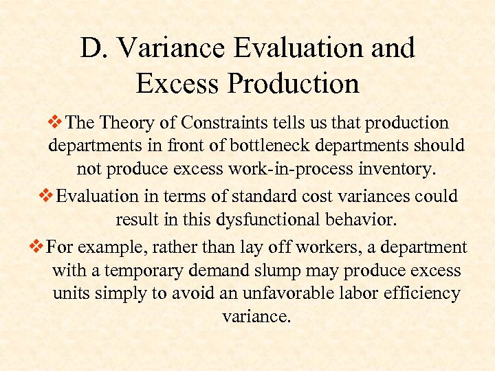 D. Variance Evaluation and Excess Production v Theory of Constraints tells us that production