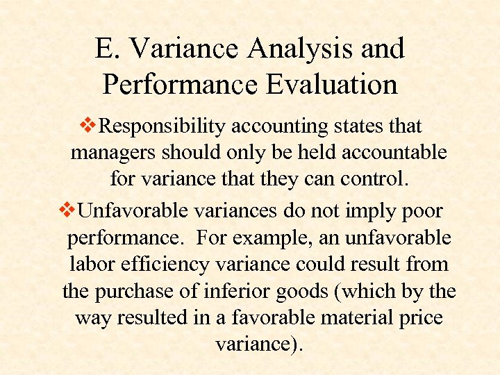 E. Variance Analysis and Performance Evaluation v. Responsibility accounting states that managers should only