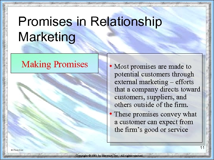 Promises in Relationship Marketing Making Promises • Most promises are made to potential customers