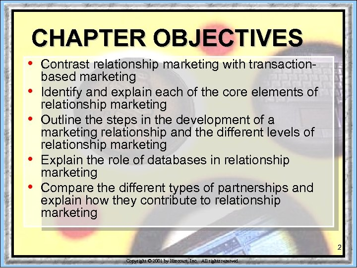 CHAPTER OBJECTIVES • • • Contrast relationship marketing with transactionbased marketing Identify and explain