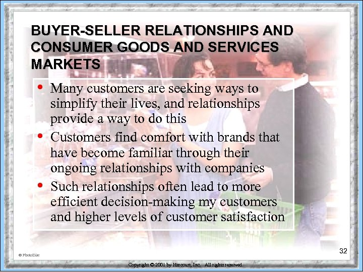 BUYER-SELLER RELATIONSHIPS AND CONSUMER GOODS AND SERVICES MARKETS • • • Many customers are