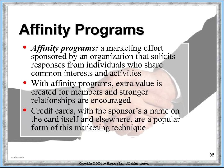 Affinity Programs • • • Affinity programs: a marketing effort sponsored by an organization